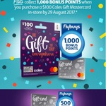 1000/500 Bonus Flybuys Points with in-Store Purchase of $100/$50 Coles Gift Mastercard