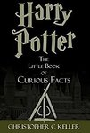 Free Kindle eBook- Harry Potter: The Little Book of Curious Facts by Christoper Keller (Author) (Was $3.99) @ Amazon AU, US & UK