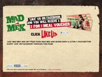 Mad Mex - 2 for 1 meal voucher if you like them on Facebook. NSW, VIC, QLD only.