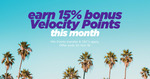 Velocity Frequent Flyer - 15-50% Bonus on Point Transfers to Velocity - Flybuys, Credit Cards, Hotel Rewards