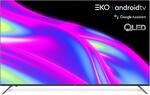 "EKO 65"" Frameless QLED 4K Ultra HD Android TV - Black $699 @ Big W"