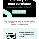 [Afterpay] Pay with Afterpay Card via Apple Pay, Get $20 off Your Next Purchase (Minimum $21 Spend) @ Afterpay & Apple Pay