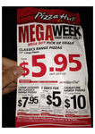 Pizza Hut - Mega Week. Pick up Price - Classic Range $5.95, Legends, $7.95, Signature $10 + MORE