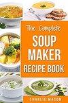 Free Kindle eBook: Soup Maker Recipe Book (Was $1.26) @ Amazon AU, US & UK