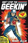 Free Kindle Edition eBook: Don't Stop the Geekin' by Marc Allie @ Amazon AU