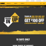 Dewalt Trade-in/Trade-up: $100 off Select Dewalt Tools When Trading in a Cordless Power Tool