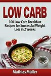 [eBook] Free - Low Carb: 100 Low Carb Breakfast Recipes/Vegan Diet: 101 Recipes For Weight Loss - Amazon AU/US
