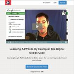 02Skills: Learning Adwords by Example: The Digital Goods Case Usually $49 Now Free