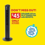 $45 107cm Goldair Tower Fan with Remote Instore Only @ Masters Home Improvement