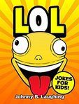 Free Kindle Edition eBook - LOL: Funny Jokes and Riddles for Kids (Laugh out Loud Book 1) (Was $6.49) @ Amazon AU, US, UK