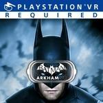 [PS4] Batman: Arkham VR $14.95, Monster of the Deep: Final Fantasy XV VR $14.95 @ PlayStation Store