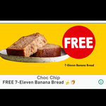 Free - Banana Bread Choc Chip [14/08/2019] @ 7-Eleven via Fuel App