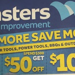 Spend $150 Get $20 off, $300 Get $50, $500 Get $100 on Power Tools, BBQs & Furniture @ Masters