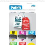 Pushy's Discounts - Spend $149/ $299/ $699/ $1,699/ $3,999 Get Discount of $25/ $50/ $100/ $200/ $400