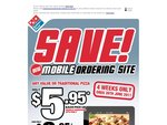 Domino's Value or Traditional Pizza $5.95 Pick up When Ordered from Mobile Site