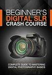 "[eBook] Free: ""Beginner's Digital SLR Crash Course"" $0 @ Amazon AU, US"