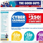 The Good Guys Cyber Cashback-Get up to $250. 2 Days Only! ‏
