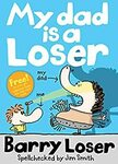 "[eBook] Free ""My Dad Is a Loser (The Barry Loser Series)"" Kindle version $0.00 @ Amazon US & AU"
