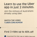 Uber: First 3 Rides - 40% off The First $25 of The Fare (ie. Up to $10 off Each of The First 3 Rides) (New Users Only)