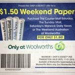 $1.50 Weekend Newspaper @ Woolworths - Courier Mail Saturday / Sunday Mail / Weekend Aust. / Sat/Sun Telegraph / QLD, NSW, TAS
