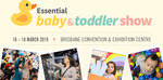 Free Early Bird Tickets to The 2018 Essential Baby & Toddler Shows in Brisbane and Melbourne (Usually $20)