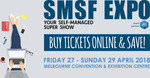 50% off (AU $15) on SMSF Expo Tickets *Saving based on adult door price.