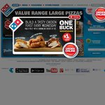 Domino's - $5.50 for Value Range and $6.50 for Traditional Pizza