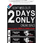 Domino's Chef's Best Pizzas $6, Value $5 Valid 24 and 25 March Only, Selected Stores