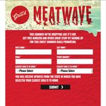 Meatwave - Freebies OR Discounts @ Grill'd When The Weather Is Hot (Facebook No Longer Required)