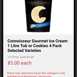 ½ price - Connoisseur 1 Litre Tubs or 4 Pack Cookies $5 | 4-6 Pack $4.20 @ IGA