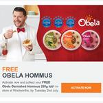 Claim a Free Obela Garnished Hommus Dip 220gr (Worth $4.50) @ Woolworths Rewards