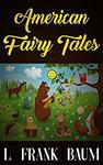 Free Kindle Edition eBook: American Fairy Tales by L.Frank Baum @ Amazon AU