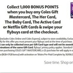 Bonus 1000 flybuys Points (Worth $5) with Any Netflix, The Her, Active, Baby Gift Cards, Coles Mastercard Gift Card @ Coles