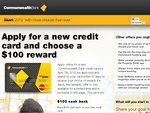 CBA. Apply for a New Credit Card and Choose a $100 Reward