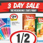 ½ Price - Zooper Dooper $2.50 | Weis Bars 4 Packs $3.20 @ IGA