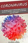 [eBook] $0 Coronavirus: All Secrets about Coronavirus, Practical Advice to Protect Your Family, Symptoms and Treatment @ Amazon