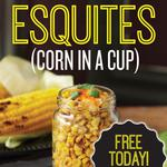 Esquites (Corn in a Cup) Free with Purchase at Salsa's