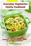 """[eBook] Free: """"Everyday Vegetarian Family Cookbook: 100 Delicious Meatless Breakfast, Lunch and Dinner"""" $0 @ Amazon AU, US"""