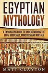 [eBook] Free - Egyptian Mythology: A Fascinating Guide to Understanding The Gods, Goddesses, Monsters, and Mortals @ Amazon AU