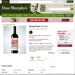 Young Brute Red Blend Dan Murphy's Members Offer: Buy One and Get a Bonus Bottle for $16.90 = $8.45 a Bottle, 6 Bottles $50.70