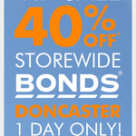 Bonds Doncaster (VIC) 40% off Storewide 25/11 Only