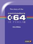 Free - The Story of The Commodore 64 in Pixels (Was £19.99) @ Fusion Retro Books