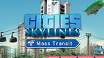 [PC] Steam - Cities: Skylines Mass Transit DLC - $3.99 US (~$6.30 AUD) - WinGameStore
