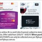 2000 Bonus Flybuys (Worth $10) on Coles $50/$100 MasterCard Purchase (or $30+ on Dymocks, Freedom, Best Restaurants) @ Coles 3/5