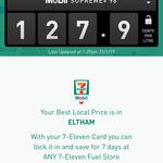 [VIC] Supreme 98+ Fuel 127.9c Per Litre @ 7-Eleven, Eltham