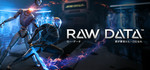 [PC] Steam - Raw Data (VR Game) (rated at 85% positive on Steam)  - $11.39 AUD - Steam