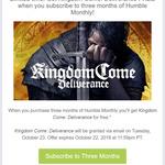 [PC] Bonus Kingdom Come: Deliverance with 3 Month Humble Monthly Subscription US $35 (~AU $49.35) @ Humble Bundle