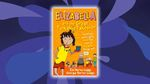 Win 1 of 5 copies of Elizabella and The Great Tuckshop Takeover Worth $14.95 from Kids WB