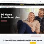 1 Month Free 5G Home Broadband Plan ($70 Per Month Thereafter) 24 Month Contract / No Contract + $200 Setup Fee @ Optus