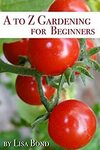 [eBook] Free - A to Z Gardening/Vertical Gardening/CONTAINER GARDENING/Raised Bed Gardening/Mini Farming - Amazon AU/US